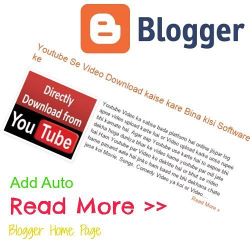 Blogger ke home page par auto read more link kaise add kare uski puri jaankari hindi me