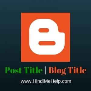 post tile phele or blog ka title baadme seo ke liye hindi me
