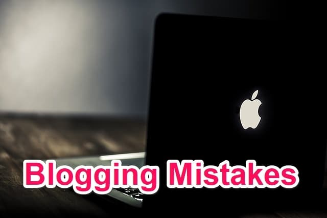 Blogging mistakes Jo Blogger ko Nahi karni Chaiye