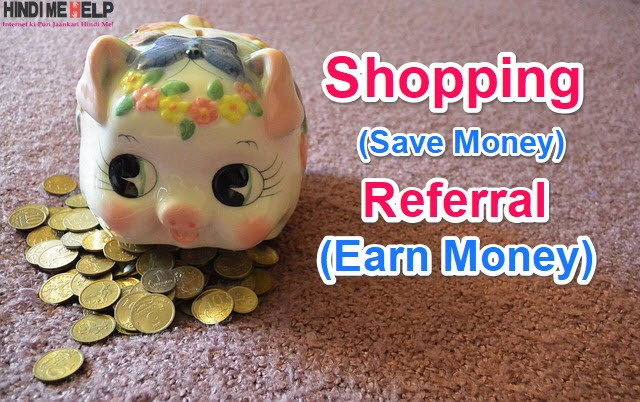 Earn Money Online by Shopping and Referral in Hindi [Earn Unlimited CashKaro] - Make Money