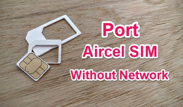 How to Port Aircel Sim Without Network in Hindi