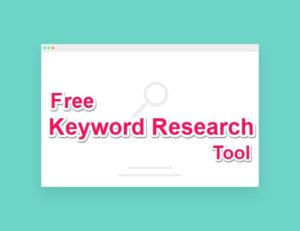 Keyword Research Free, Fast or Best Tools