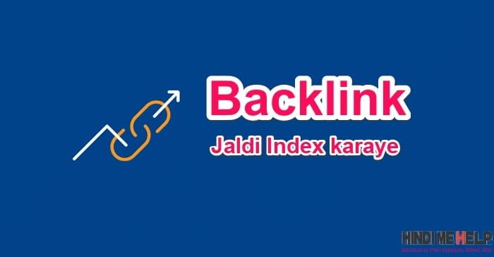 Backlinks Index jaldi kaise karaye