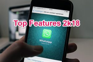Whatsapp Top 5 Features of 2018