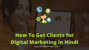 How To Get Clients for Digital Marketing in Hindi - Internet