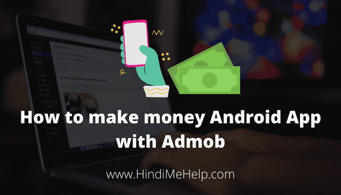 How to make money Android app with Admob