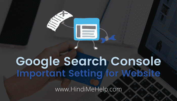 Google Search Console Most Important Setting for Website