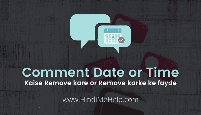 comment date or time kaise remove kare blog se