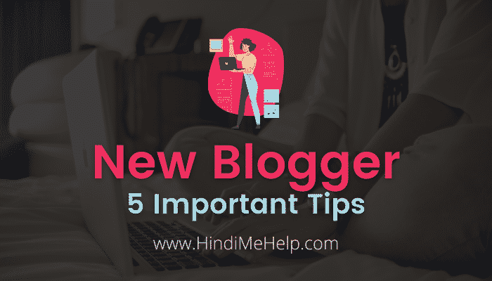 new blogger important tips