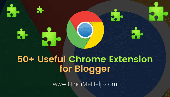useful chrome extension for blogger